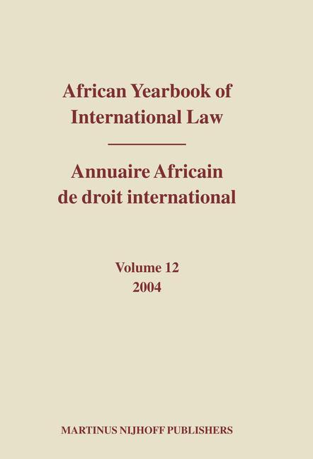 African Yearbook of International Law / Annuaire Africain de Droit International, Volume 12 (2004) als Buch