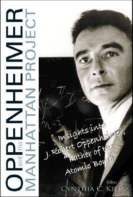"""Oppenheimer and the Manhattan Project: Insights Into J Robert Oppenheimer, """"Father of the Atomic Bomb"""" als Taschenbuch"""