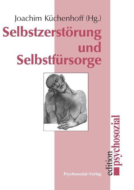 Selbstzerstörung und Selbstfürsorge als Buch