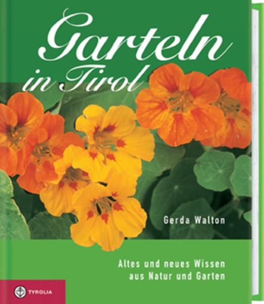Garteln in Tirol als Buch von Gerda Walton