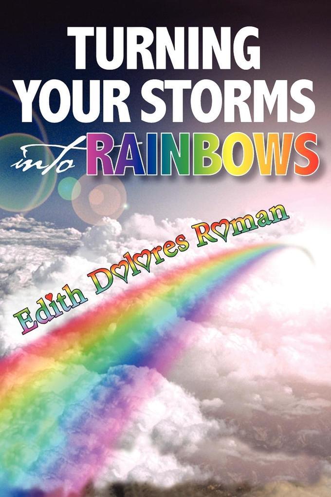 Turning your Storms into Rainbows als Taschenbuch