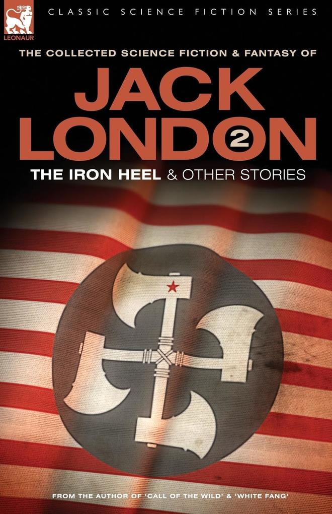 Jack London 2 - The Iron Heel and other stories...