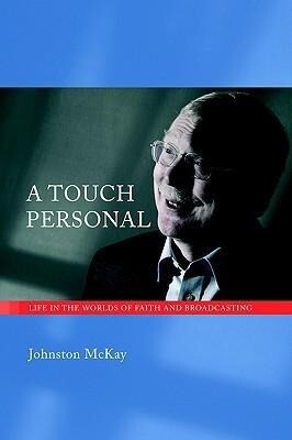 A Touch Personal: Life in the Worlds of Faith and Broadcasting als Taschenbuch