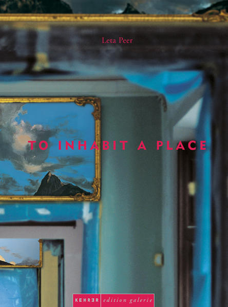 Leta Peer - To Inhabit A Place als Buch