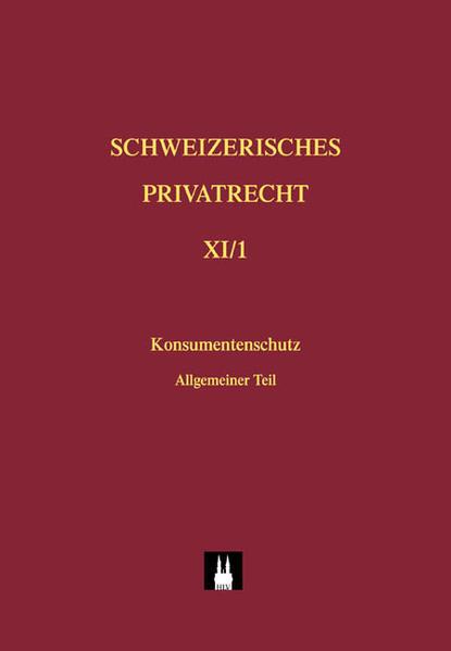 Schweizerisches Privatrecht / Konsumentenschutz im Privatrecht als Buch