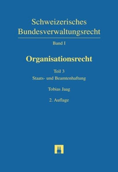 Schweizerisches Bundesverwaltungsrecht / Organisationsrecht / Organisationsrecht als Buch
