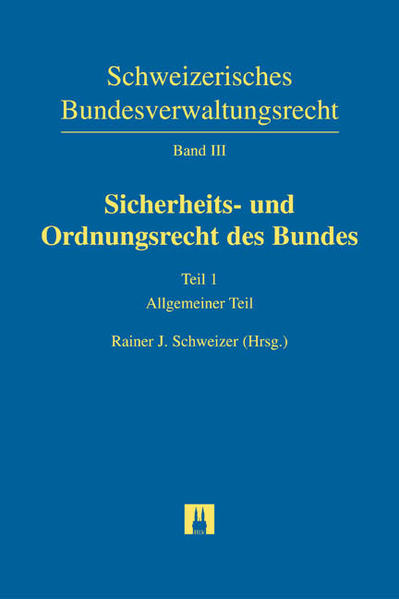 Schweizerisches Bundesverwaltungsrecht / Sicherheits- und Ordnungsrecht des Bundes als Buch