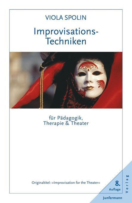 Improvisationstechniken für Pädagogik, Therapie und Theater als Buch
