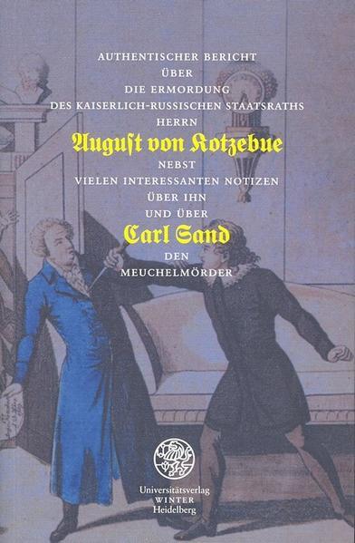 Authentischer Bericht über die Ermordung des Kaiserlich-Russischen Staatsraths Herrn August von Kotzebue als Buch