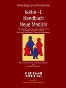 faktor-L Handbuch Neue Medizin Die Wahrheit über Dr. Hamers Entdeckung als Buch