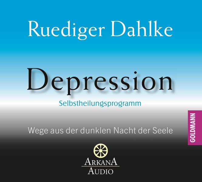 Depression - Wege aus der dunklen Nacht der Seele als Hörbuch