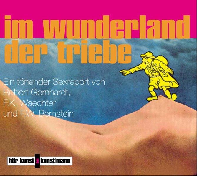Im Wunderland der Triebe. CD als Hörbuch