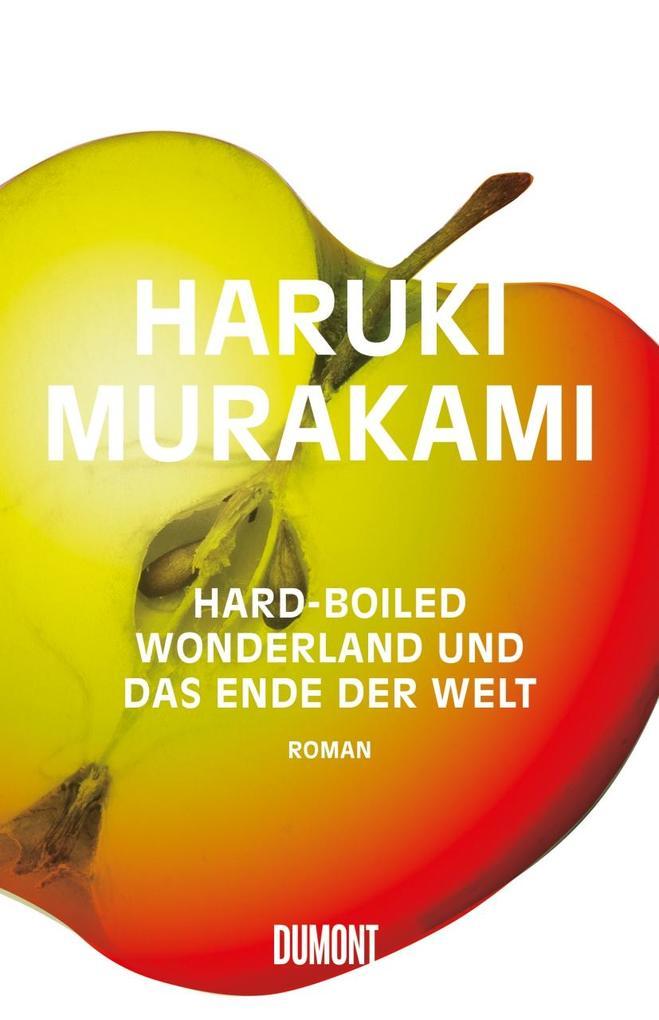 Hard boiled Wonderland und das Ende der Welt als Buch