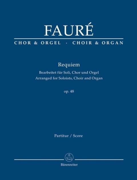 Requiem d-Moll op.48, Bearbeitet für Soli, Chor und Orgel, Orgelauszug als Buch