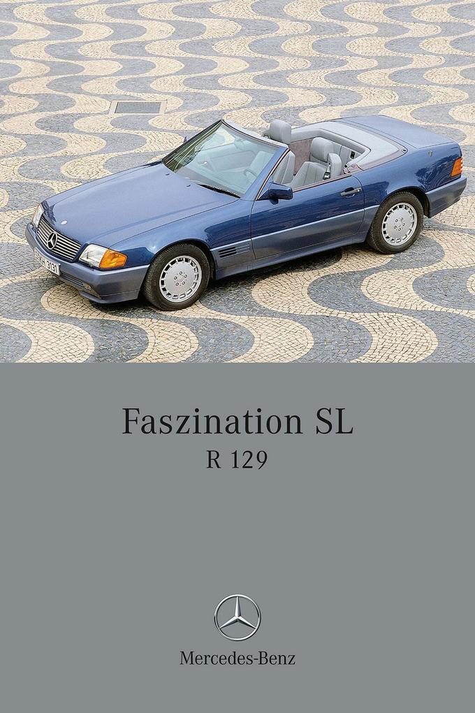 Faszination SL - Mercedes-Benz R 129 als Buch