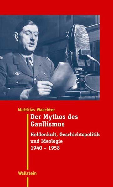 Der Mythos des Gaullismus als Buch
