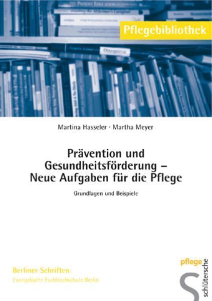Prävention und Gesundheitsförderung – Neue Aufgaben für die Pflege als Buch