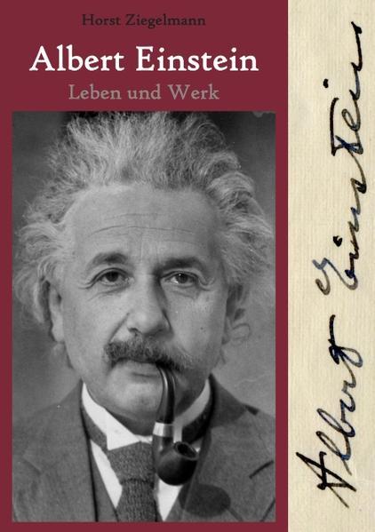 Albert Einstein - Leben und Werk als Buch
