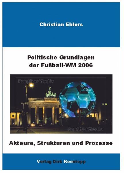 Politische Grundlagen der Weltmeisterschaft 2006 als Buch