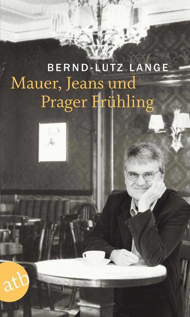 Mauer, Jeans und Prager Frühling als Taschenbuch