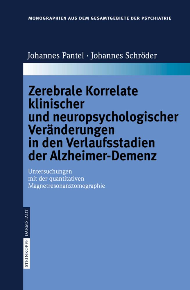 Zerebrale Korrelate klinischer und neuropsychologischer Veränderungen in den Verlaufsstadien der Alzheimer-Demenz als Buch