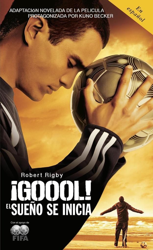 Goool!: El Sueno Se Inicia... als Taschenbuch