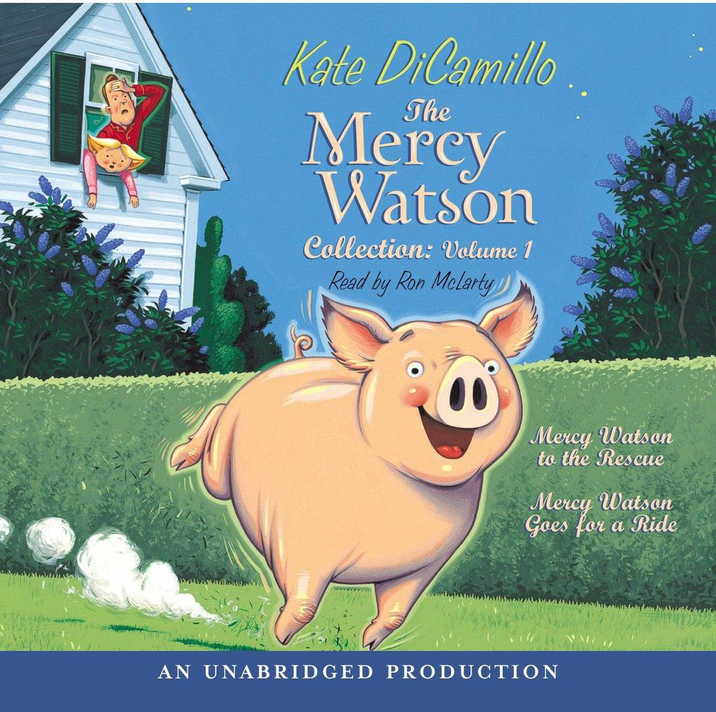 The Mercy Watson Collection Volume I: #1: Mercy Watson to the Rescue; #2: Mercy Watson Goes for a Ride als Hörbuch
