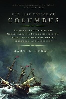 The Last Voyage of Columbus: Being the Epic Tale of the Great Captain's Fourth Expedition, Including Accounts of Mutiny, Shipwreck, and Discovery als Taschenbuch