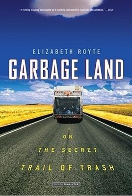 Garbage Land: On the Secret Trail of Trash als Taschenbuch