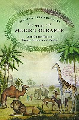 The Medici Giraffe: And Other Tales of Exotic Animals and Power als Buch