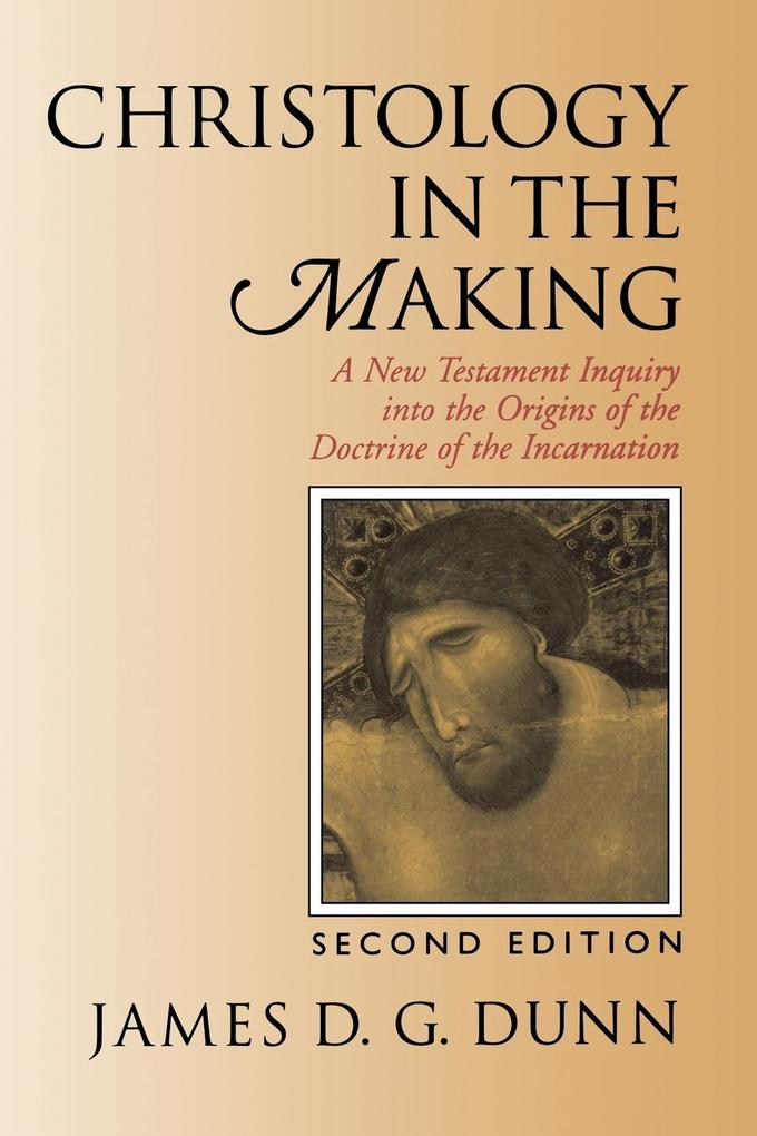 Christology in the Making: A New Testament Inquiry Into the Origins of the Doctrine of the Incarnation als Taschenbuch