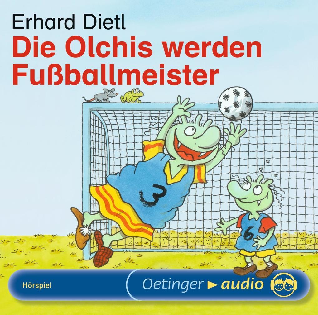 Die Olchis werden Fußballmeister. CD als Hörbuch