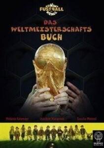 Die Wilden Fußballkerle. Das Weltmeisterschaftsbuch als Buch