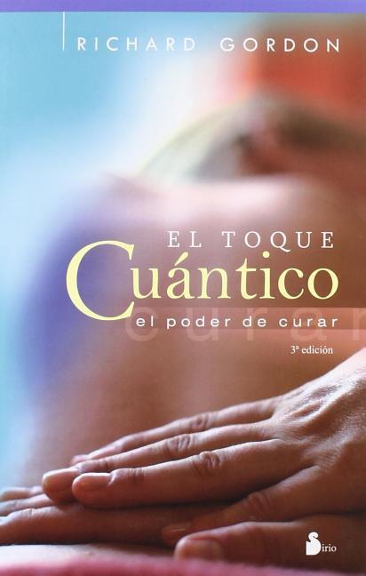 El toque cuántico : el poder de curar als Taschenbuch