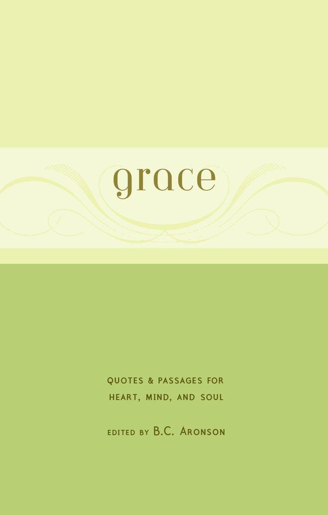 Grace: Quotes & Passages for Heart, Mind, and Soul als Buch