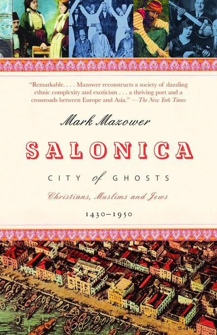 Salonica, City of Ghosts: Christians, Muslims and Jews 1430-1950 als Taschenbuch