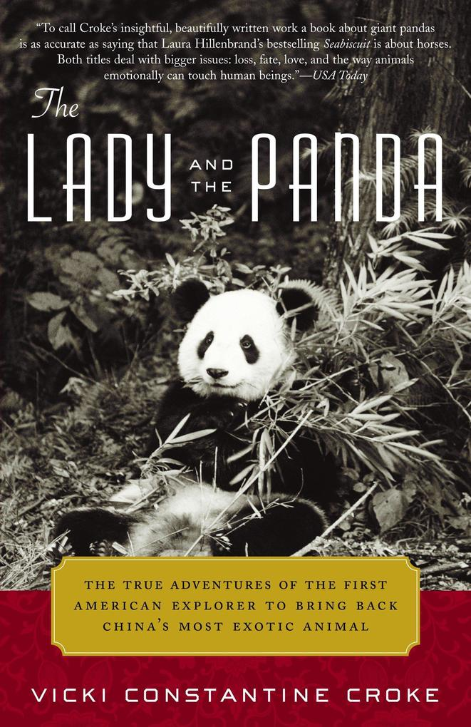 The Lady and the Panda: The True Adventures of the First American Explorer to Bring Back China's Most Exotic Animal als Taschenbuch