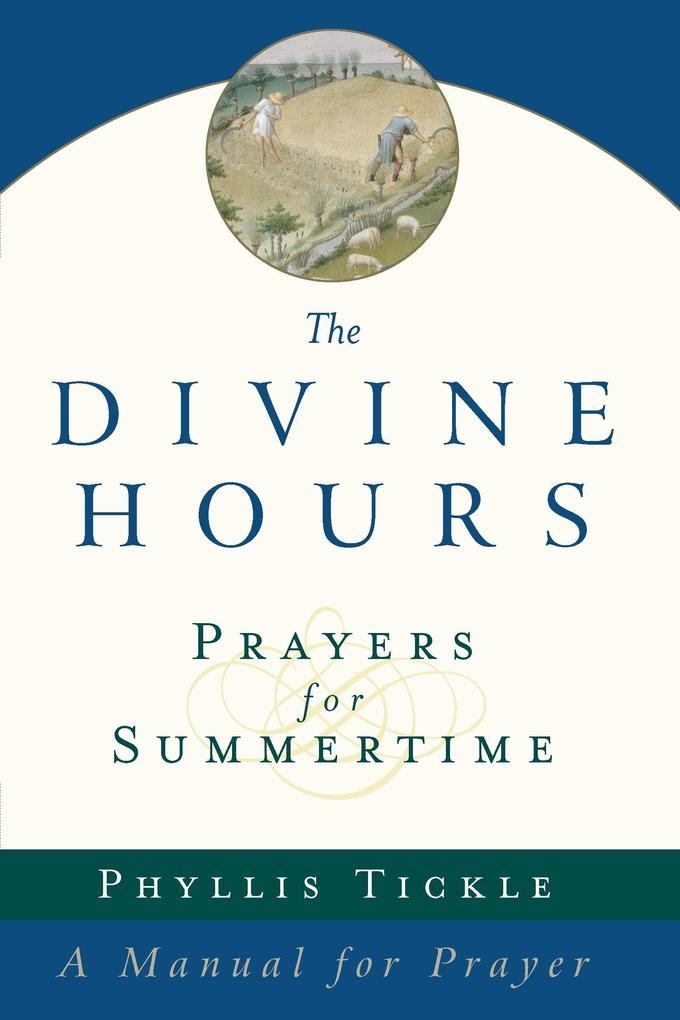 The Divine Hours: Prayers for Summertime als Taschenbuch