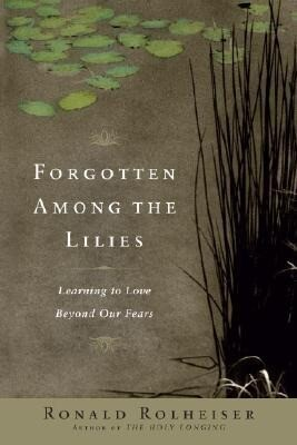 Forgotten Among the Lilies: Learning to Love Beyond Our Fears als Taschenbuch