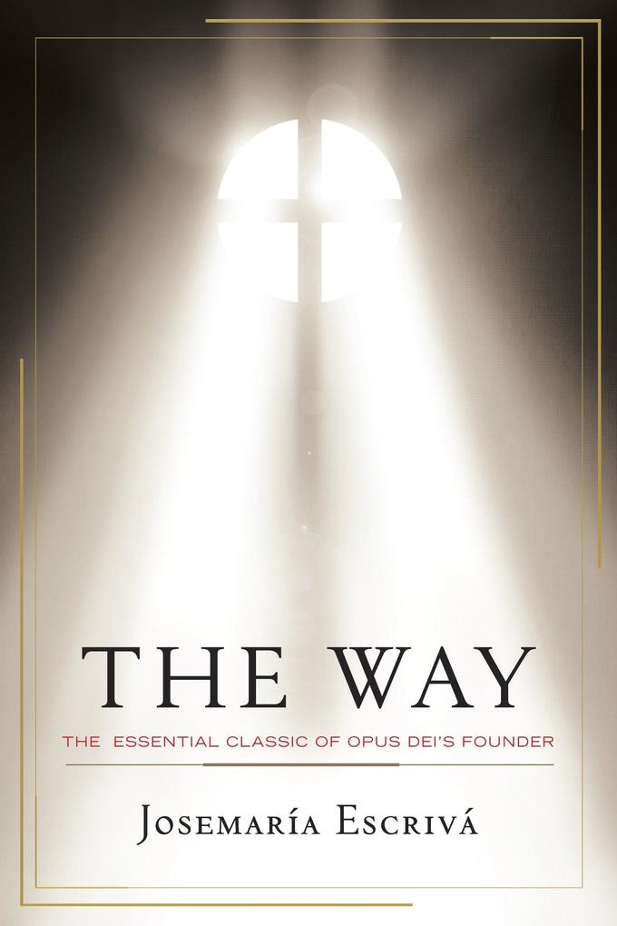 The Way: The Essential Classic of Opus Dei's Founder als Taschenbuch