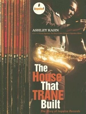 The House That Trane Built: The Story of Impulse Records als Buch