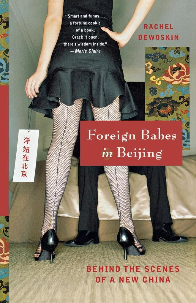 Foreign Babes in Beijing: Behind the Scenes of a New China als Taschenbuch