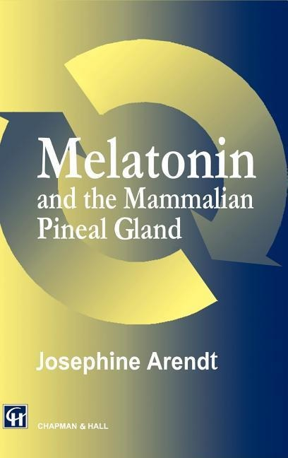 Melatonin and the Mammalian Pineal Gland als Buch