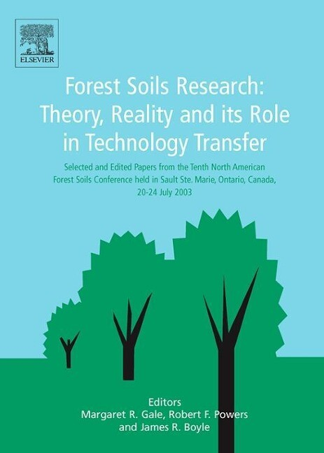 Forest Soils Research: Theory Reality and Its Role in Technology Transfer als Buch