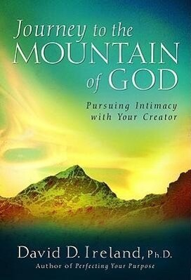 Journey to the Mountain of God: A 40-Day Approach to Pursuing Intimacy with Your Creator als Buch