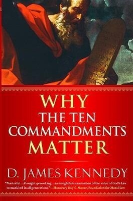Why the Ten Commandments Matter als Taschenbuch