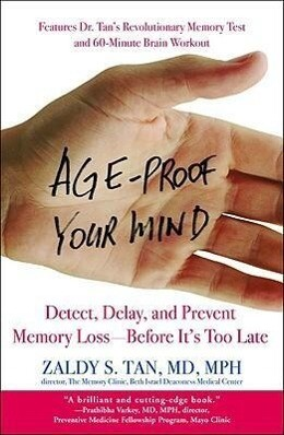 Age-Proof Your Mind: Detect, Delay, and Prevent Memory Loss--Before It's Too Late als Taschenbuch