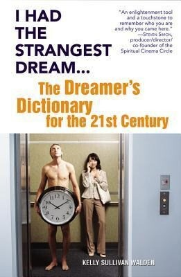 I Had the Strangest Dream...: The Dreamer's Dictionary for the 21st Century als Taschenbuch