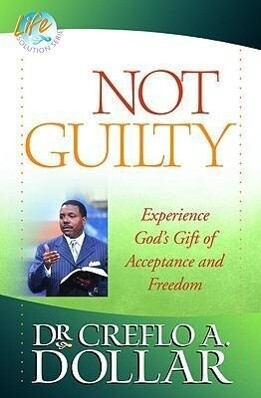 Not Guilty: Experience God's Gift of Acceptance and Freedom als Taschenbuch