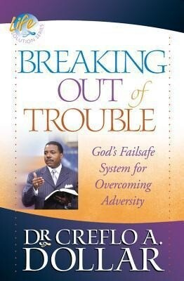 Breaking Out of Trouble: God's Failsafe System for Overcoming Adversity als Taschenbuch